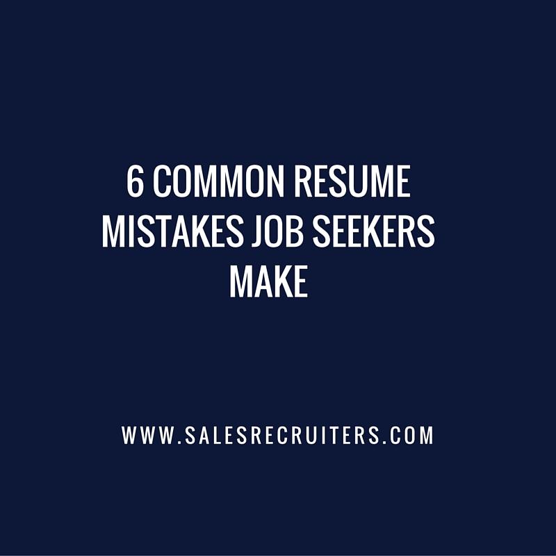 6 Common Resume Mistakes Job Seekers Make